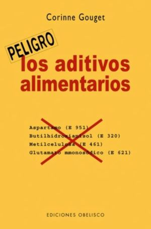"""aditivos1 - """"Los aditivos alimentarios. Peligro"""". Libro de Corinne Gouget"""