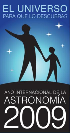 ano internacional de la astronomia 2009 - Año Internacional de la Astronomía 2009. El Universo para que lo descubras