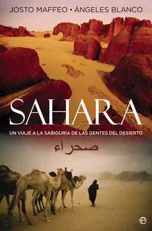 """sahara - """"Sahara"""": un viaje no turístico a la sabiduría de las gentes del desierto. Libro de Ángeles Blanco y Josto Maffeo"""