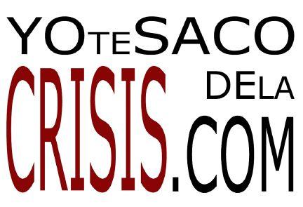 yo te saco de la crisis - YoTeSacoDeLaCrisis.com: ayudándonos a salir de la crisis
