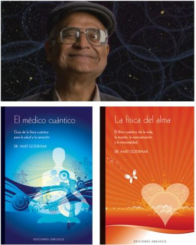 """amit1 - AMIT GOSWANI: """"El médico cuántico"""" y """"La física del alma"""""""