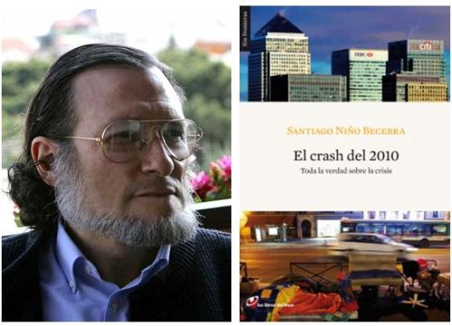 """nino becerra - Santiago Niño Becerra y EL CRASH DEL 2010: """"Viviremos de acuerdo con las necesidades, no con los deseos"""""""