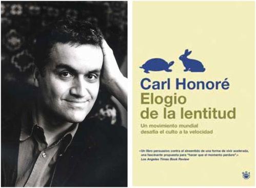 """honore - ELOGIO DE LA LENTITUD: """"vivir deprisa no es vivir, es sobrevivir"""""""