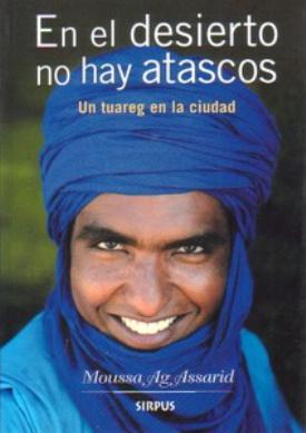 en el desierto no hay atascos - Tú tienes reloj, yo tengo tiempo. Entrevista al tuareg MOUSSA AG ASSARID