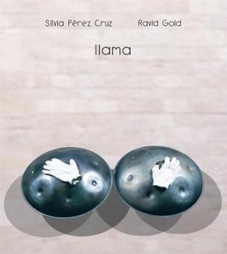 llama - Sílvia Pérez Cruz, Ravid, el hang y su bella música