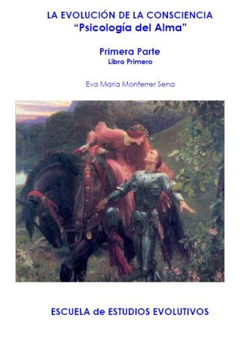 """libro eva 1 - Libro """"La evolución de la consciencia. Psicología del Alma I"""" de Eva Monferrer y pdf con el primer capítulo"""