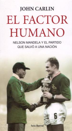 el factor humano1 - INVICTUS: el factor humano, el papel del deporte en el despertar de la consciencia y en la historia de Suráfrica y la esencia del rugby