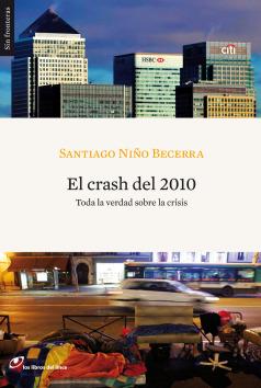 santiago nino becerra22 - LA CRISIS EMPIEZA AHORA. Vídeos, resumen de los análisis y pronósticos del economista Santiago Niño Becerra y sus consejos