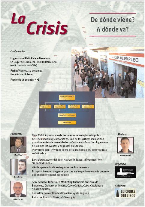 """crisis - Conferencia """"La Crisis: ¿de dónde viene? ¿a dónde va?"""" en Barcelona el 12 de marzo del 2010"""