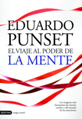 el viaje al poder de la mente - El viaje al poder de la mente - Eduard Punset