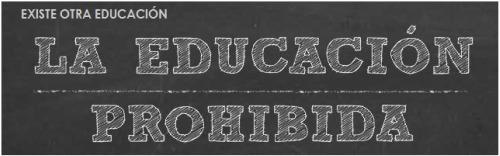 educacion4 - LA EDUCACIÓN PROHIBIDA: existe otra educación y depende de todos