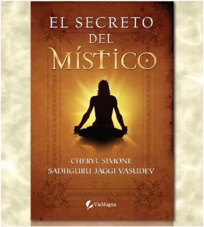 mistico - El secreto del Místico: conversaciones con un yogi en el siglo XXI