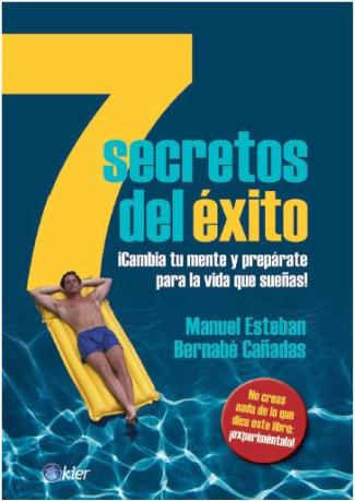 7 secretos - 7 SECRETOS DEL ÉXITO y los 7 principios herméticos explicados en el siglo XXI