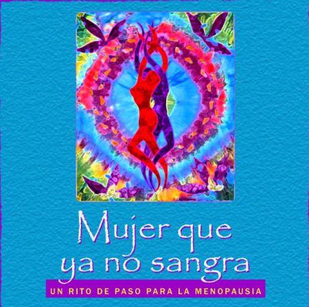 menopaudsia - Mujer que ya no sangra: un rito de paso para la menopausia. Taller del 27 al 31 de julio 2010 en Zaragoza