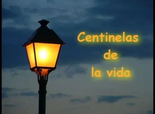 CENTINELAS1 - CENTINELAS de la vida