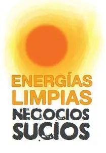 EnergiasLimpiasNegociosSucios - Energías limpias en manos de negocios sucios