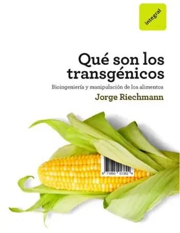 qué son los transgénicos riechmann