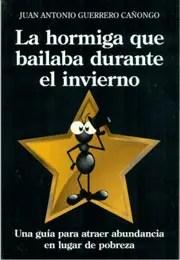 lahormigaquebailabadurantee - La hormiga que bailaba durante el invierno, de Juan Antonio Guerrero Cañongo