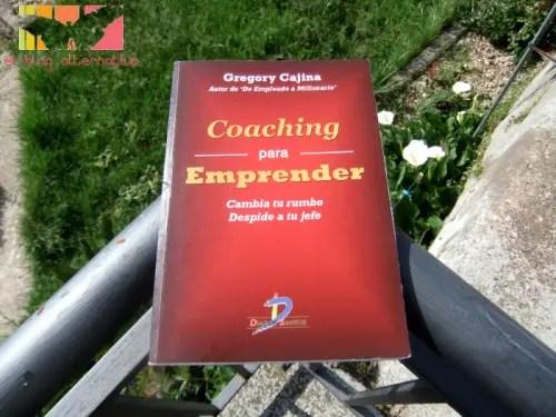Coaching para Emprender Gregory Cajina - Coaching para Emprender. Cambia tu rumbo, despide a tu jefe