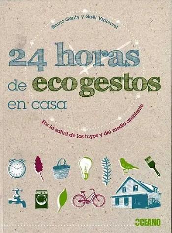 24 horas de ecogestos en casa - Para la salud de los tuyos y del medio ambiente