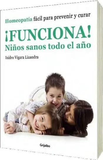 funciona ninos sanos todo el ano 97884253464151 - ¡FUNCIONA! Niños sanos todo el año: libro de homeopatía fácil para prevenir y curar