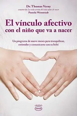 """El vínculo afectivo con el niño que va anacer - SORTEO de libros de URANO: """" El vínculo afectivo con el niño que va a nacer"""" y """"El aprendizaje de la felicidad"""". ¿Cual eliges?"""