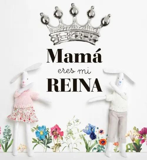 mama eres mi reina