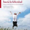"""101pasosfelicidad - Inicia tu camino con """"101 pasos hacia la felicidad"""""""