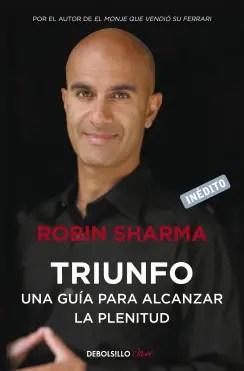 Triunfo una guia para alcanzar la plenitud - Triunfo - Una guia para alcanzar la plenitud - Robin Sharma