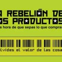 la rebelion de los productos - La rebelión de los productos. Ya es hora de que sepas lo que compras