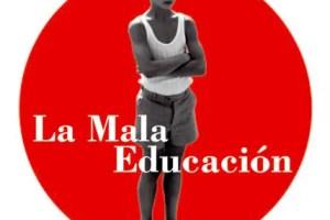 la mala educacion - Sobre la mala educación y su vibración