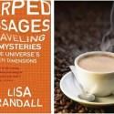 lisa randall3 - ¿Por qué no se toman un café?: reflexiones sobre ciencia, espiritualidad y multidimensiones