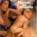 mamas del mundo - Mamás y bebés del mundo