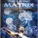 matrix - THE LIVING MATRIX: documental sobre la ciencia de la curación