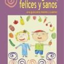 niños veganos felices y sanos - Niños veganos, felices y sanos: una guía para madres y padres