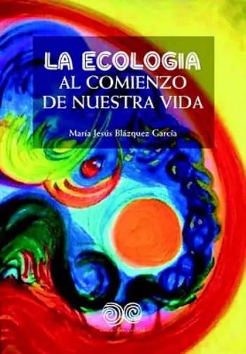 portada la ecologia - la-ecologia al comienzo de nuestra vida