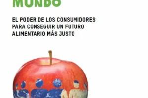 recetacambiarelmundo - Receta para cambiar el mundo: el poder de los consumidores
