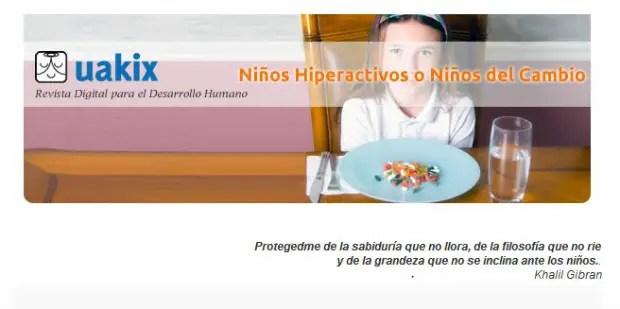 UAKIX - ¿Niños hiperactivos o NIÑOS DEL CAMBIO?: contra la medicación de la infancia