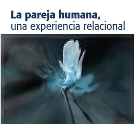 pareja humana - La pareja humana, una experiencia relacional. Revista online Espacio Humano 168