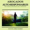 """abogados autoresponsables - """"Es hora de ejercer la Abogacía desde la consciencia y la responsabilidad"""": Abogados Auto-Responsables (el libro)"""