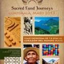 Sacred Land Journeys Mayo 2013 - SACRED LAND JOURNEYS. Viaje espiritual al corazón del mundo MAYA