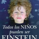 """einstein - TODOS LOS NIÑOS PUEDEN SER EINSTEIN: """"un niño más querido es más capaz"""""""