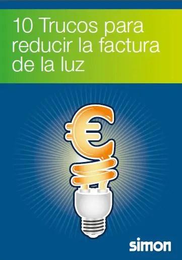 10 Trucos para reducir la factura de la luz