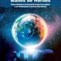 """un nuevo mundo en manos de heroes cubierta - """"LOS HÉROES ACTUALES son los que se atreven a hacer las cosas de manera diferente"""". Valiente entrevista al autor Pepón Jover"""
