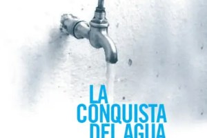 la conquista del agua - La conquista del agua: revista online esPosible 42