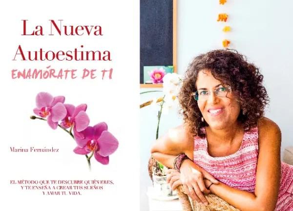 La nueva autoestima de Marina Fernández - La nueva autoestima: Enamórate de ti. El primer libro de Marina Fernández