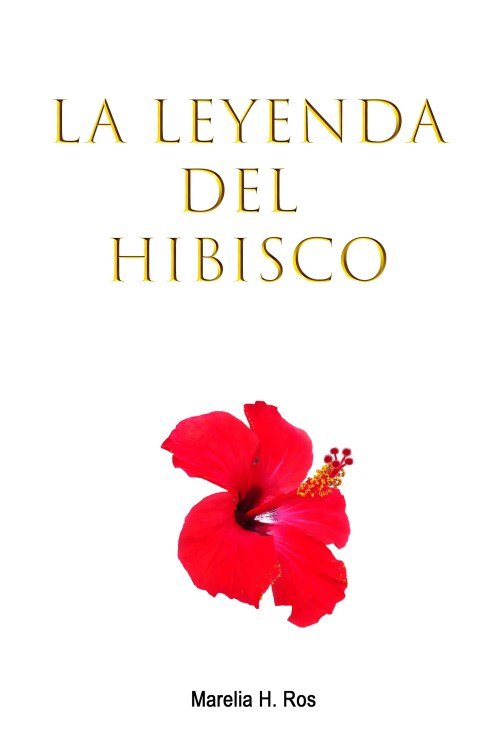 20170402 La leyenda del hibisco v1 portada digital - 20170402 La leyenda del hibisco v1 portada digital