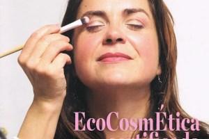 ecologist - EcoCosmética certificada, la apuesta segura: revista The Ecologist 70