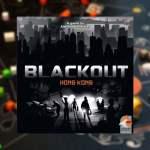 Blackout Hong Kong, primeras impresiones by David
