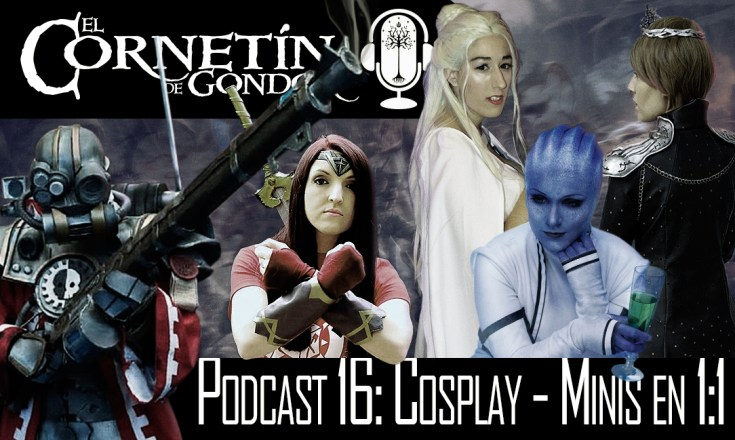 Podcast 16 Cosplay Freak Wars Minis